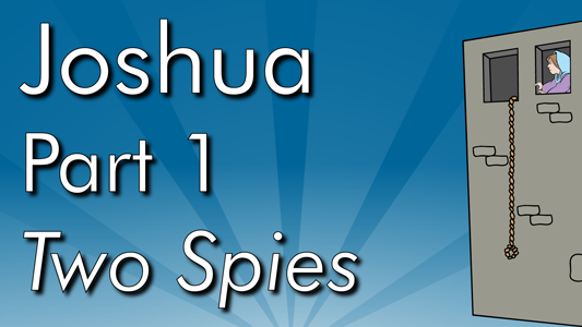 Joshua prepares to lead God's people back into the land of Israel and sends two spies to find out how the city of Jericho is defended